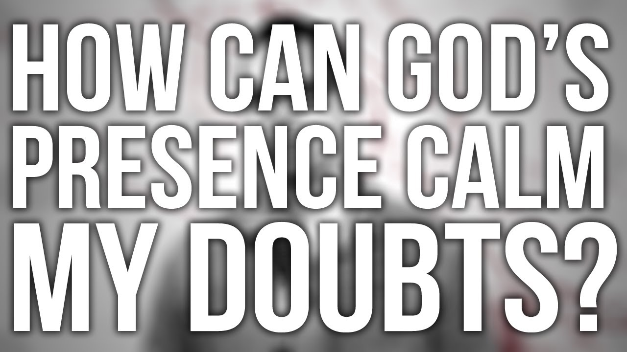 286.-How-Can-Gods-Presence-Calm-My-Doubts