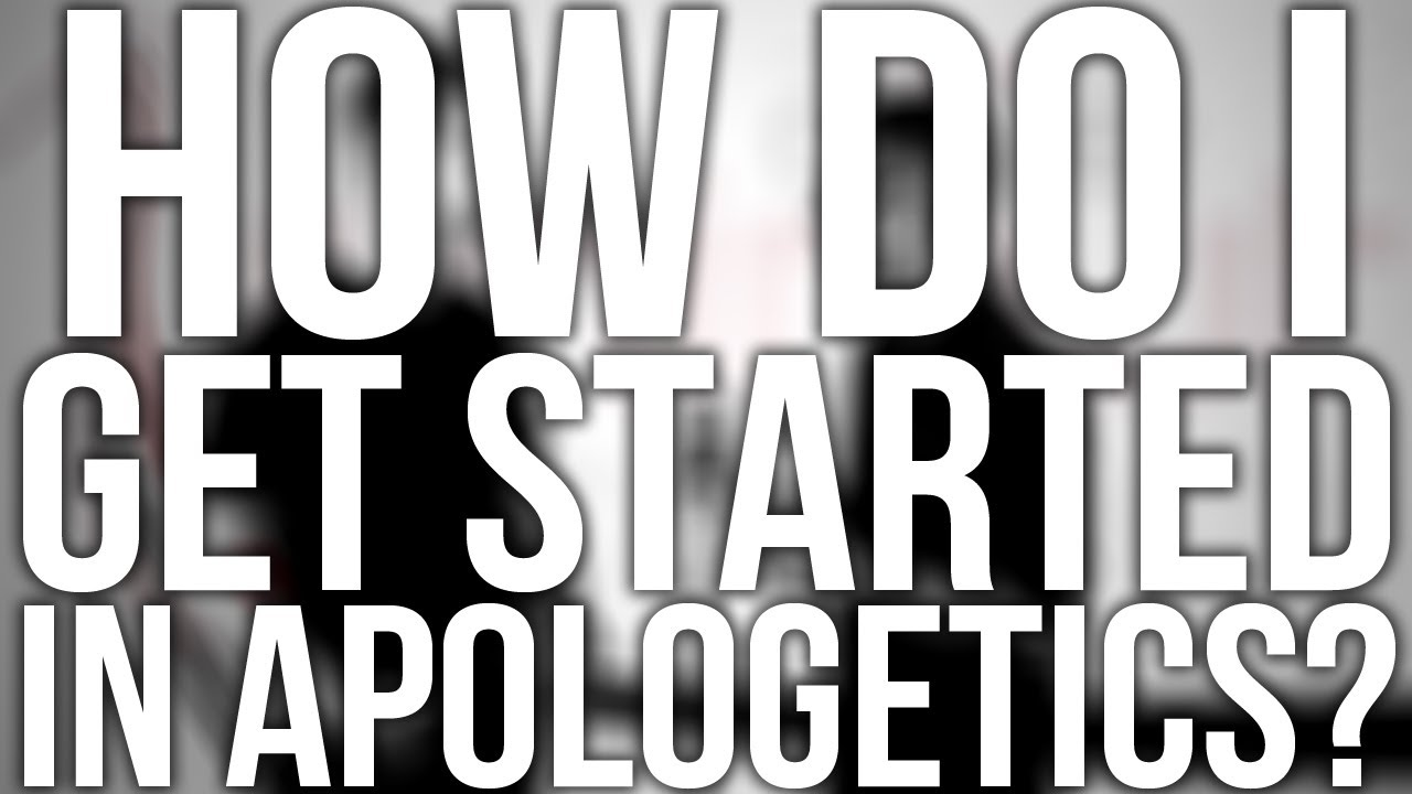 298.-How-Do-I-Get-Started-In-Apologetics