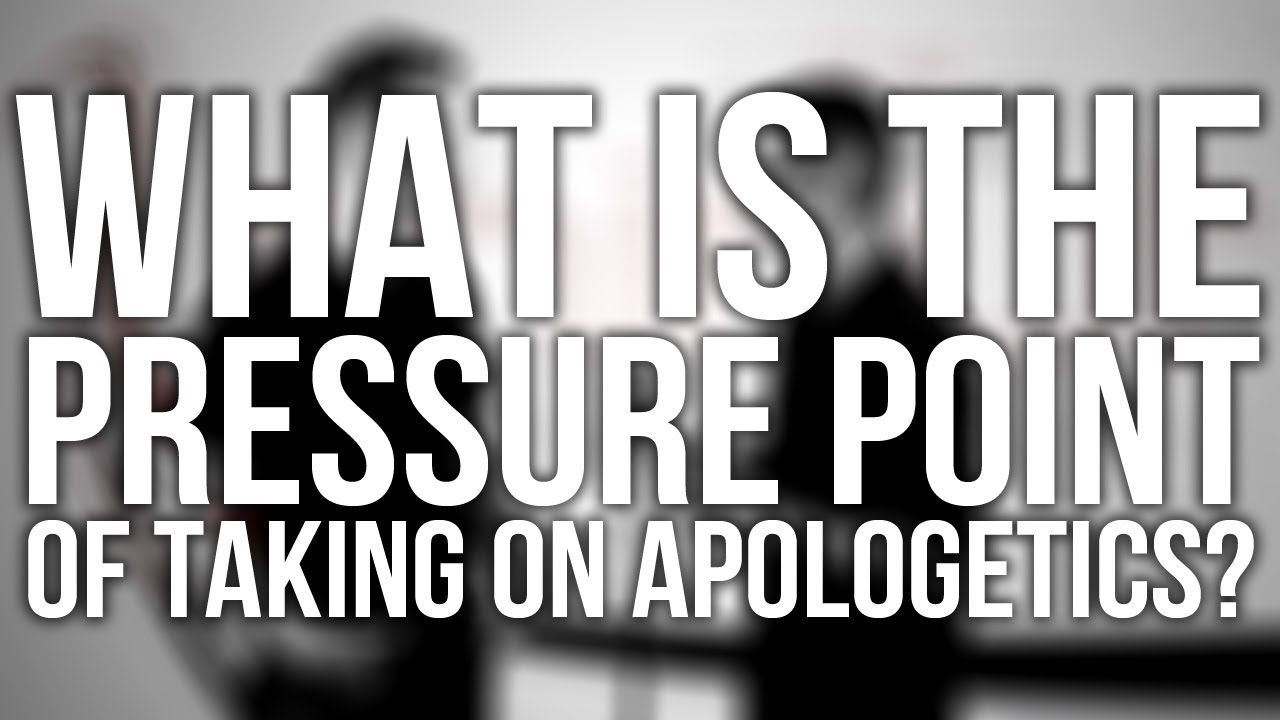 305.-What-Is-The-Pressure-Point-Of-Taking-On-Apologetics