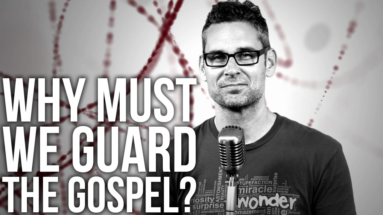 316.-Why-Must-We-Guard-The-Gospel