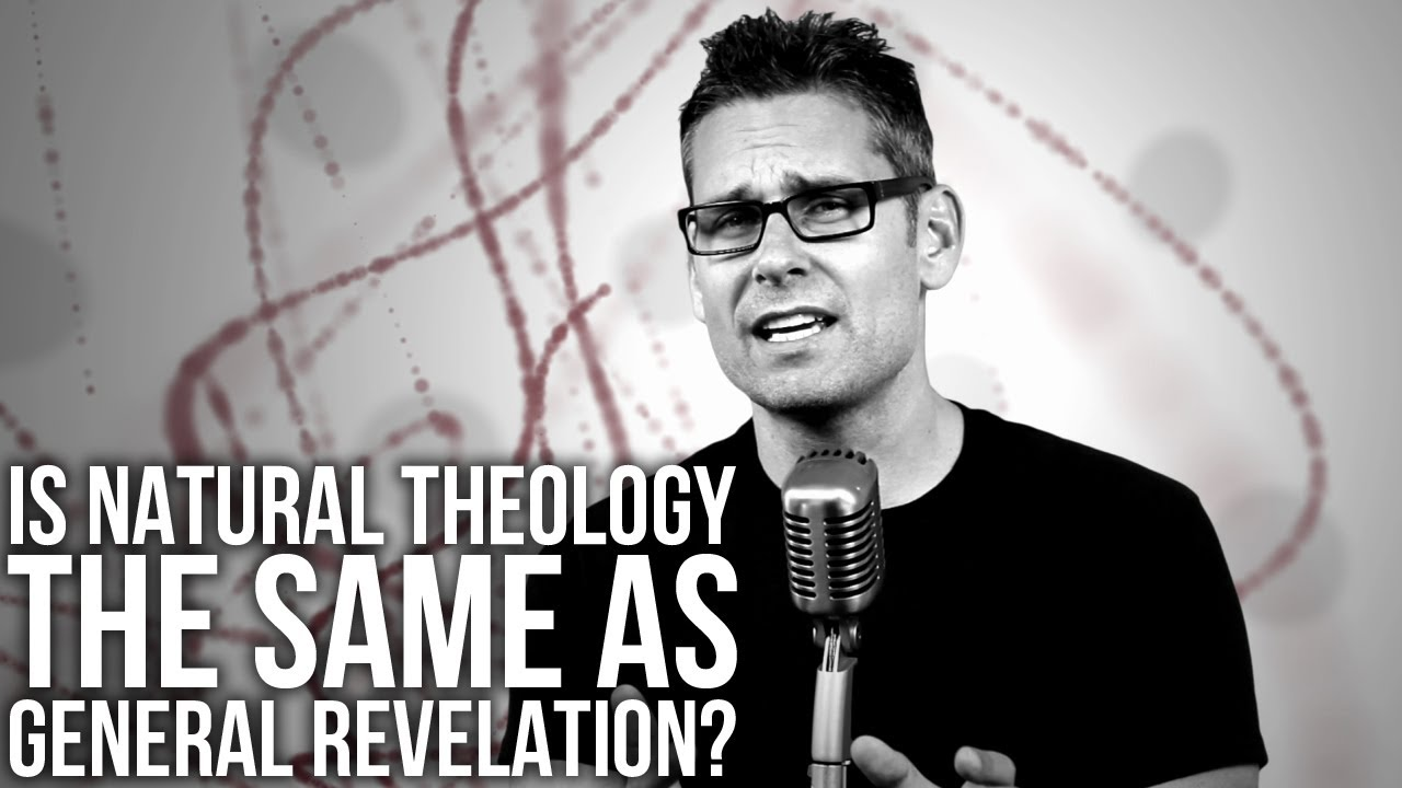 318.-Is-Natural-Theology-The-Same-As-General-Revelation