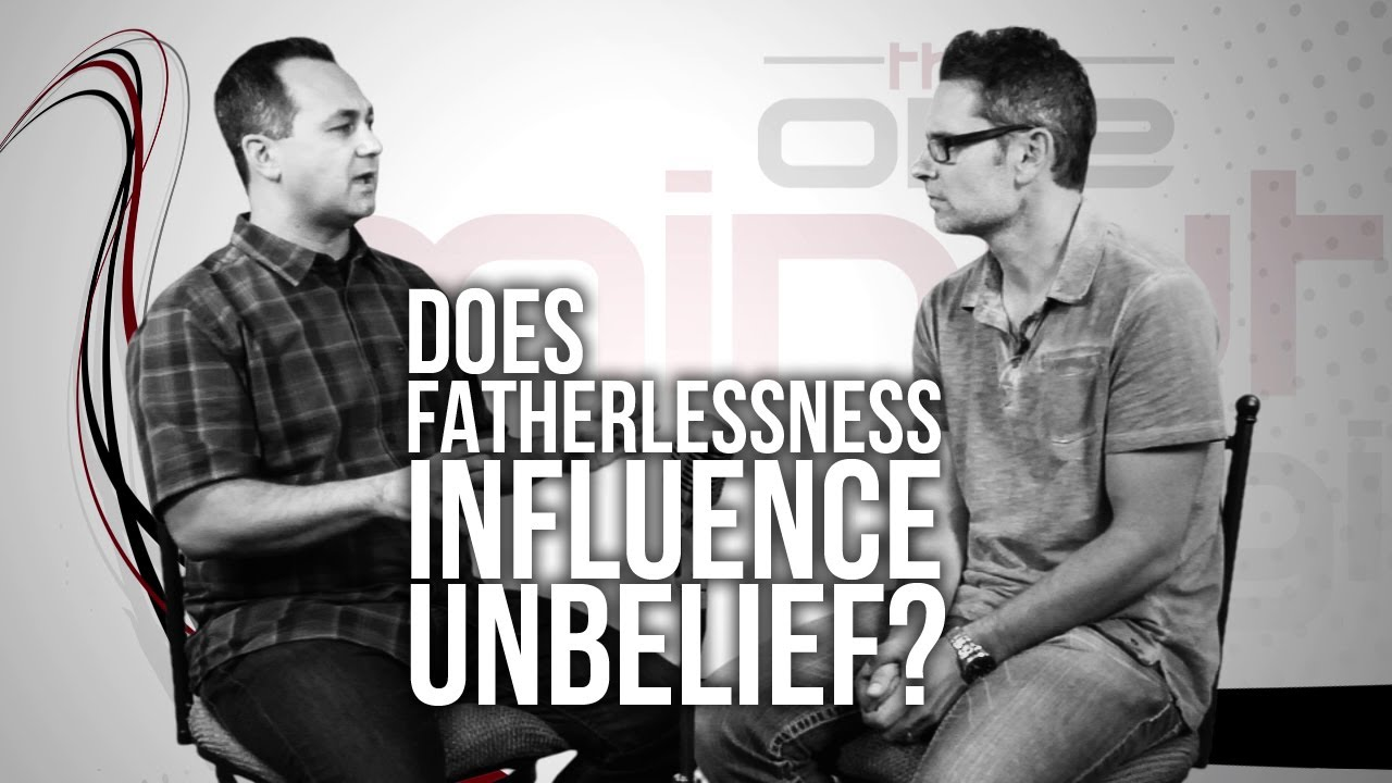 330.-Does-Fatherlessness-Influence-Unbelief