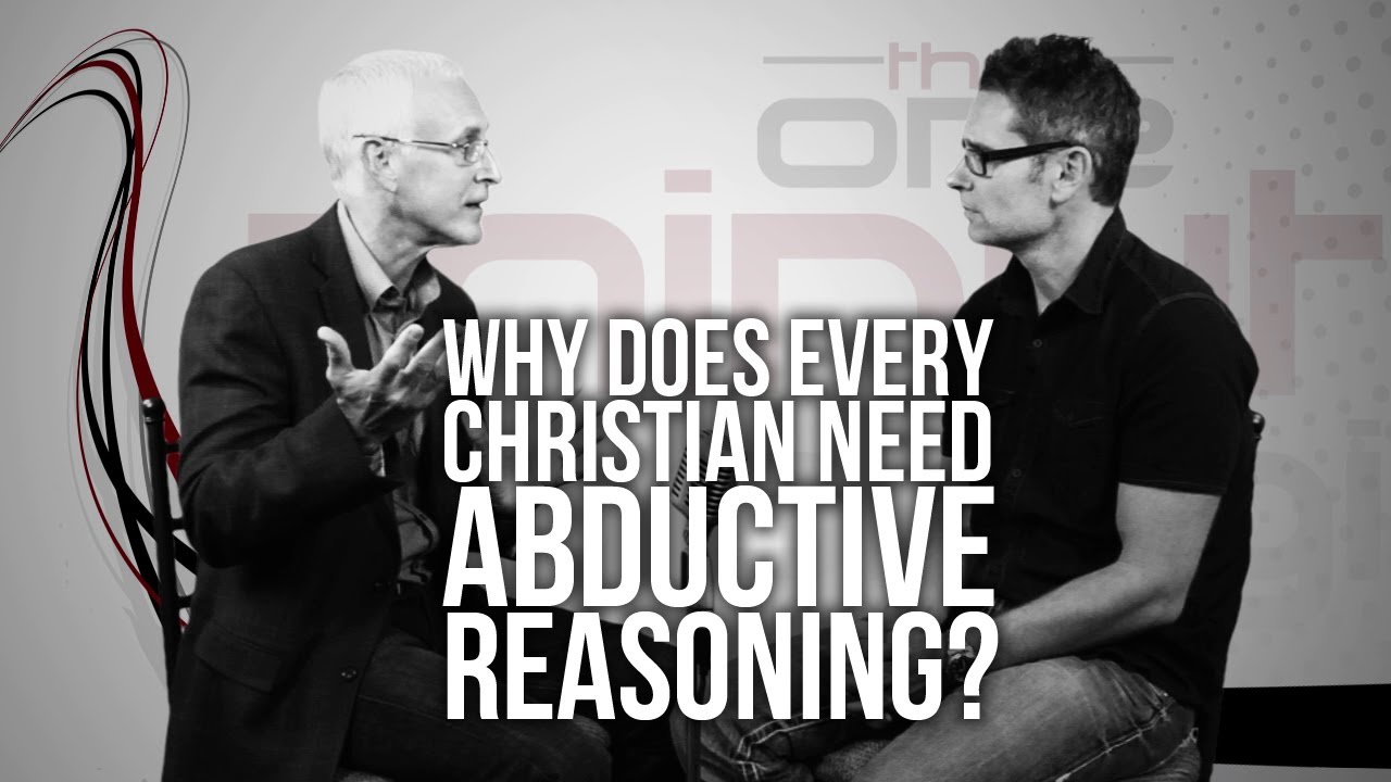 332.-Why-Does-Every-Christian-Need-Abductive-Reasoning