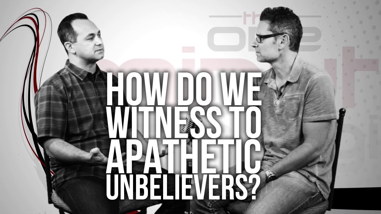 333.-How-Do-We-Witness-To-Apathetic-Unbelievers
