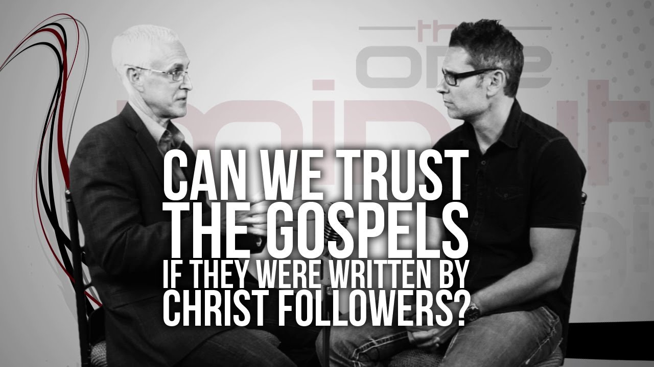 341.-Can-We-Trust-The-Gospels-If-They-Were-Written-By-Christ-Followers