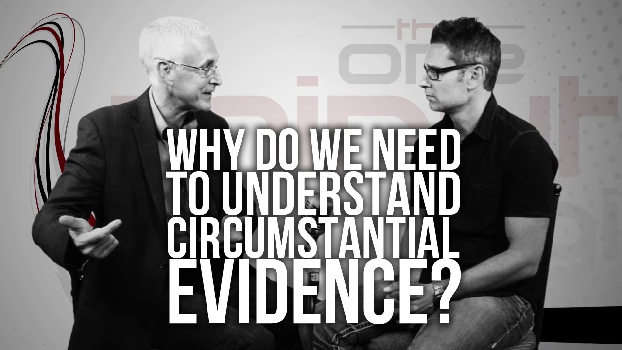 344.-Why-Do-We-Need-To-Understand-Circumstantial-Evidence