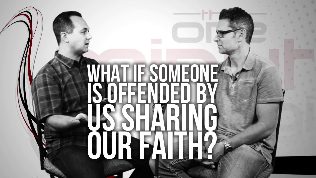 356.-What-If-Someone-Is-Offended-By-Us-Sharing-Our-Faith