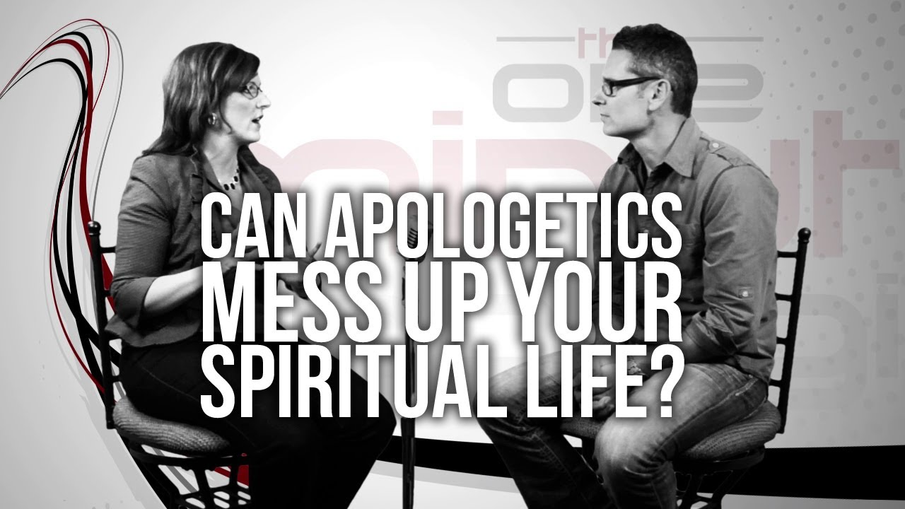 362.-Can-Apologetics-Mess-Up-Your-Spiritual-Life