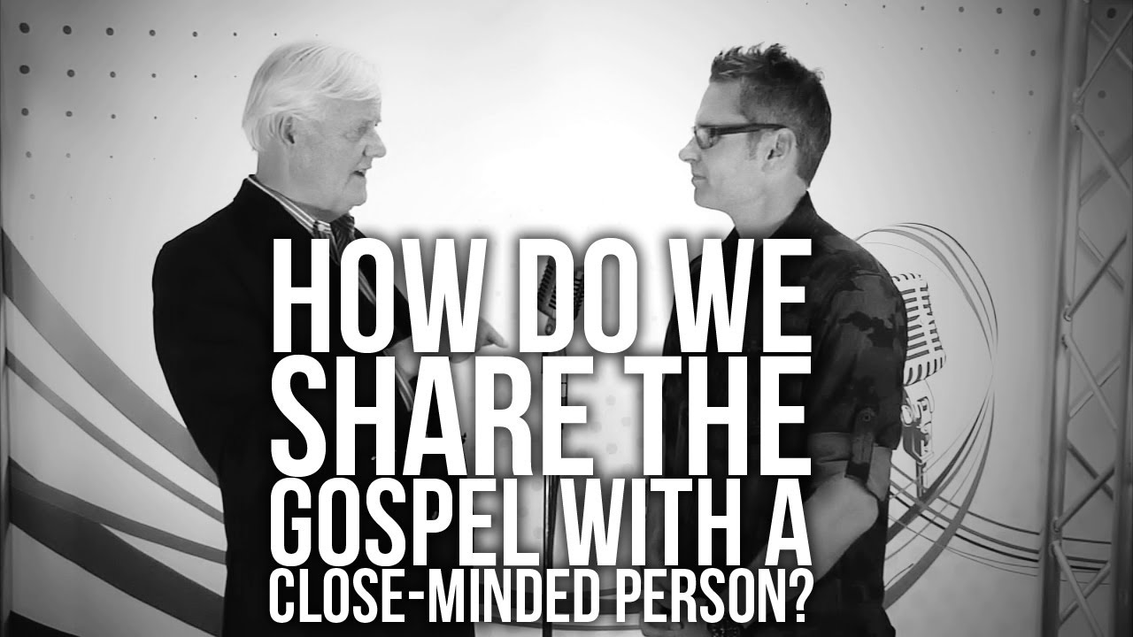 367.-How-Do-We-Share-The-Gospel-With-A-Close-Minded-Person