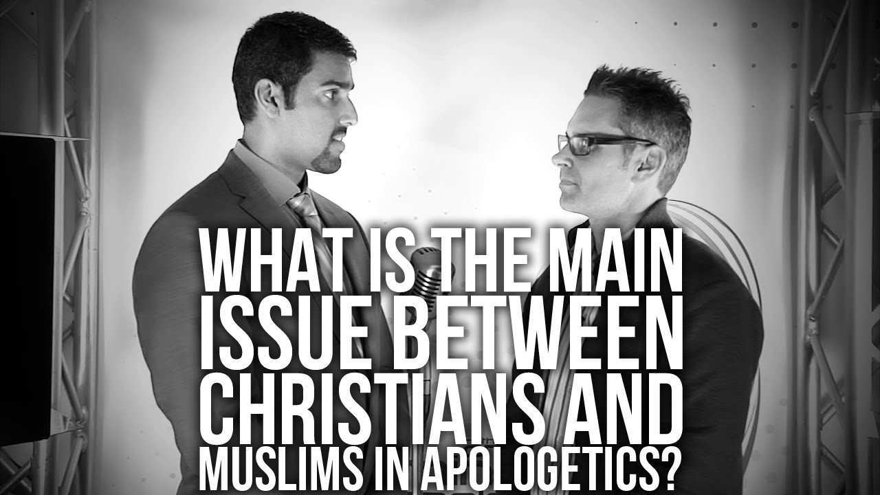 373.-What-Is-The-Main-Issue-Between-Christians-And-Muslims-In-Apologetics