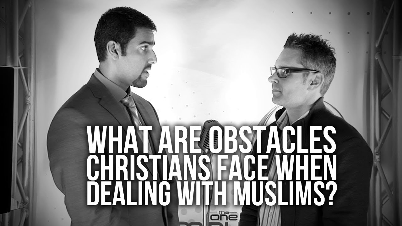 376.-What-Are-Obstacles-Christians-Face-When-Dealing-With-Muslims