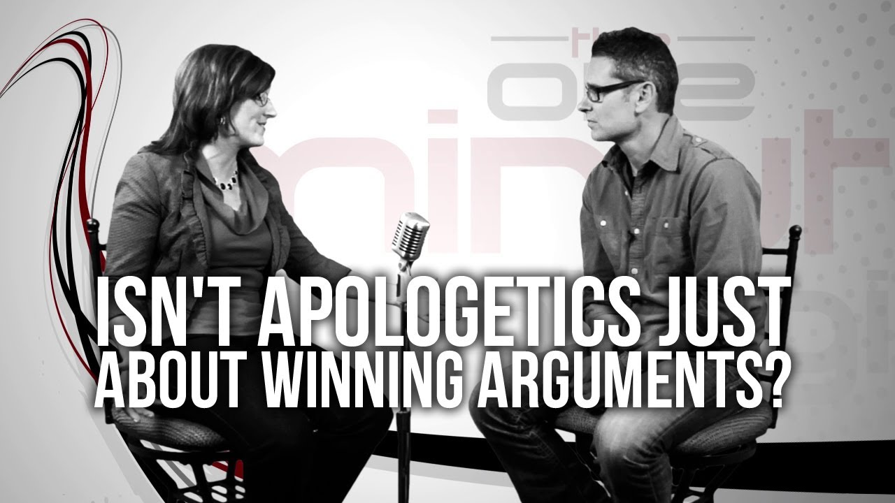 389.-Isnt-Apologetics-Just-About-Winning-Arguments