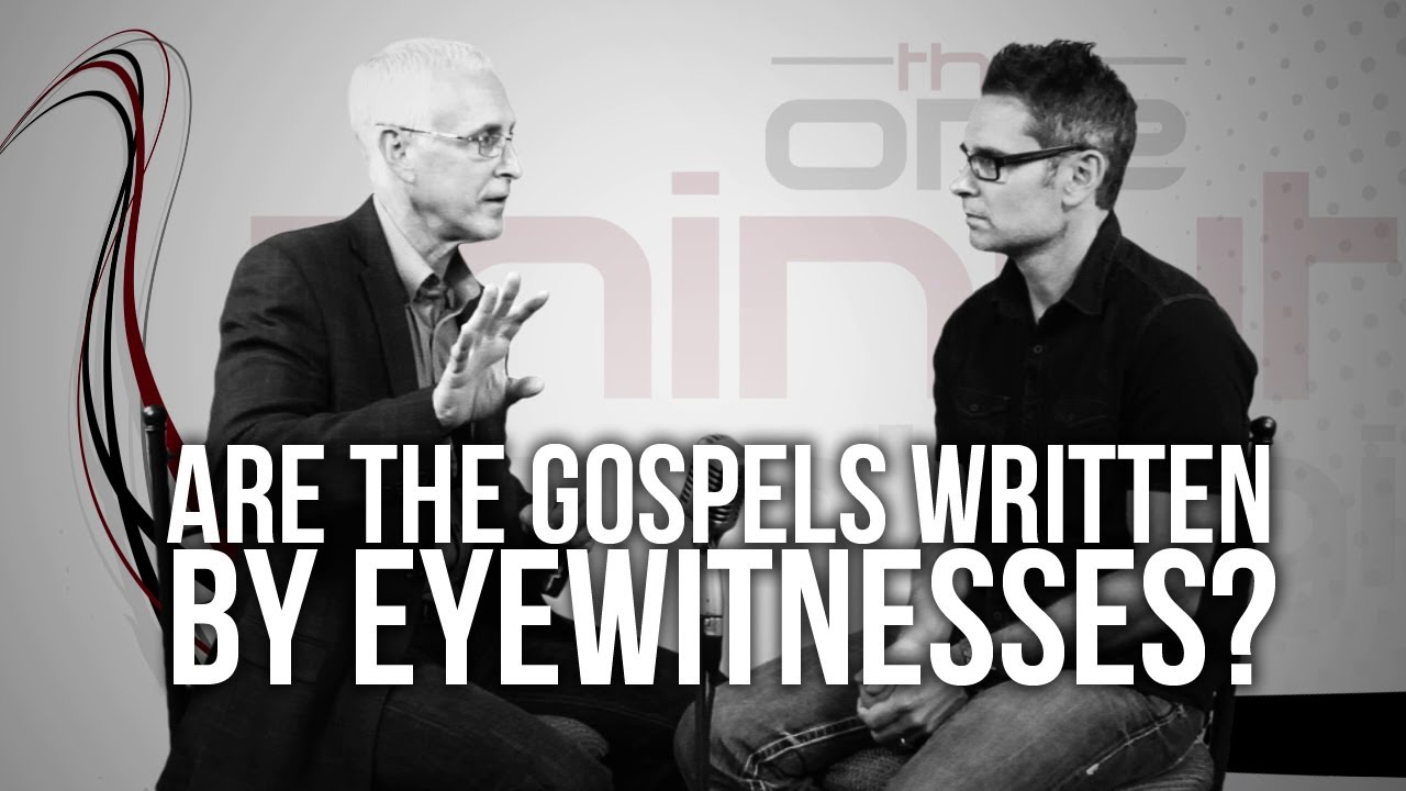 398.-Are-The-Gospels-Written-By-Eyewitnesses