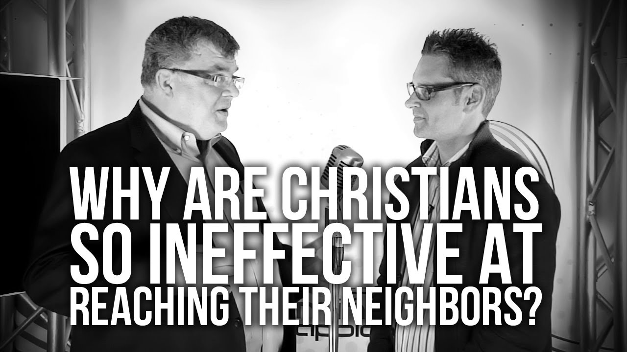 402.-Why-Are-Christians-So-Ineffective-At-Reaching-Their-Neighbors