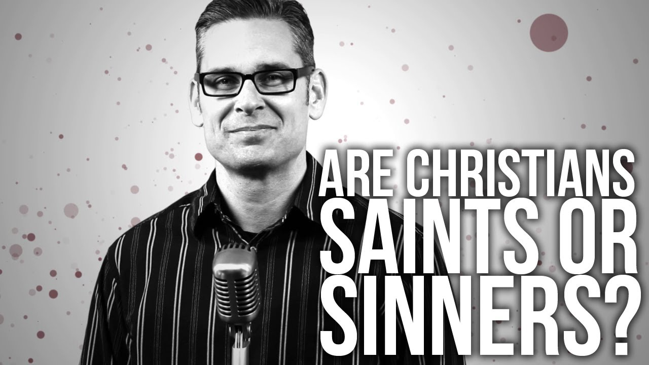404.-Are-Christians-Saints-Or-Sinners
