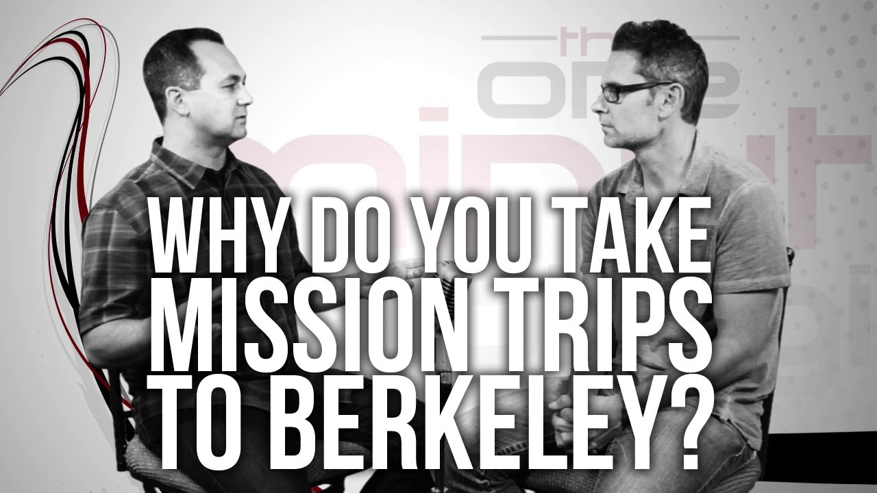 420.-Why-Do-You-Take-Mission-Trips-To-Berkeley