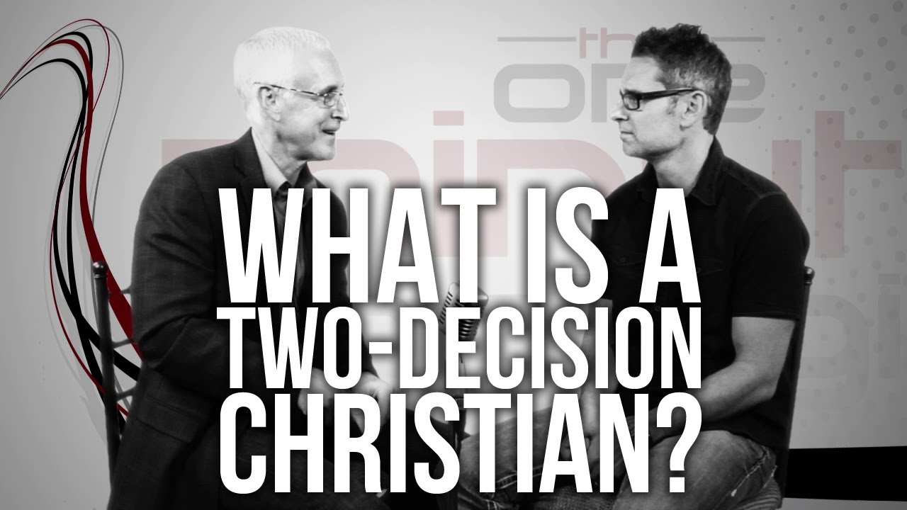 423.-What-Is-A-Two-Decision-Christian