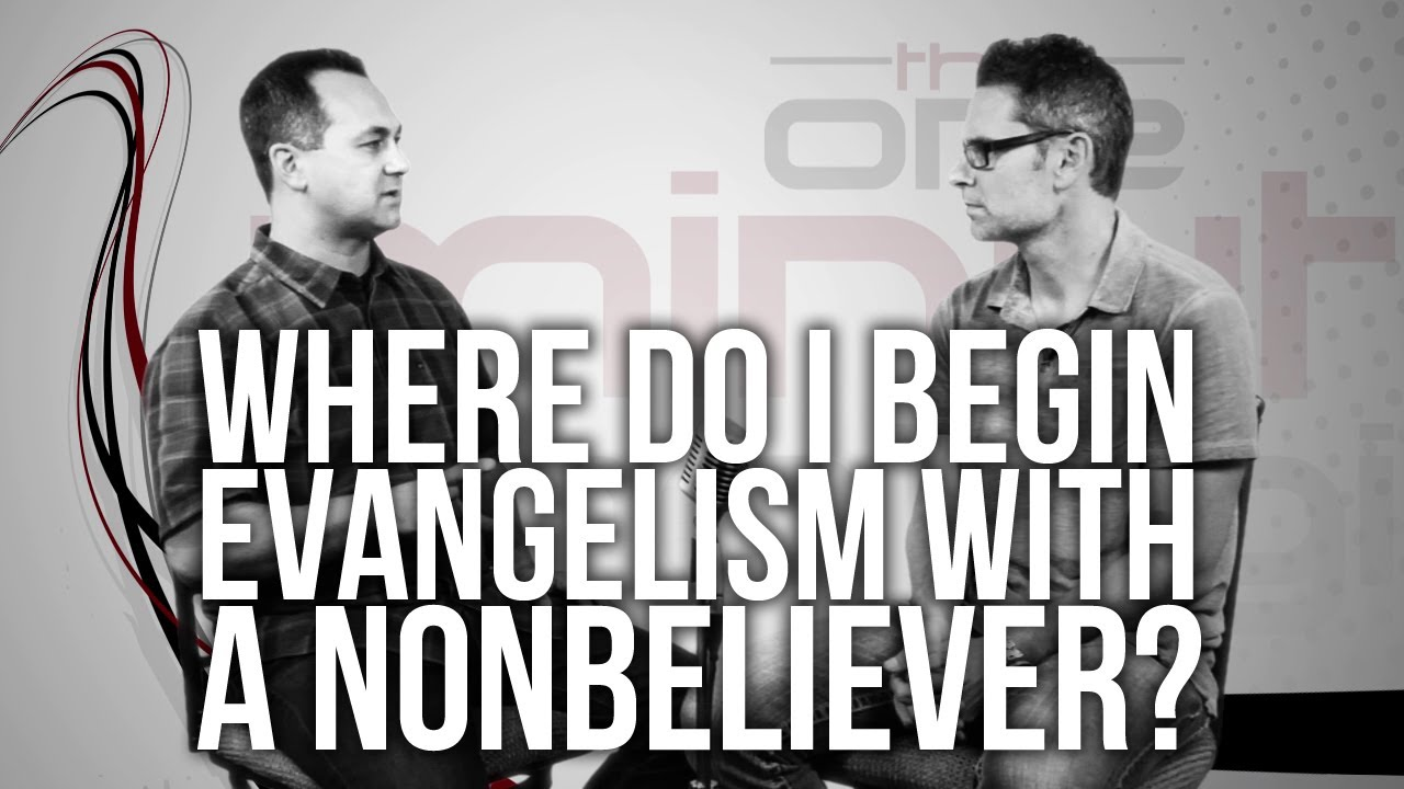425.-Where-Do-I-Begin-Evangelism-With-A-Nonbeliever