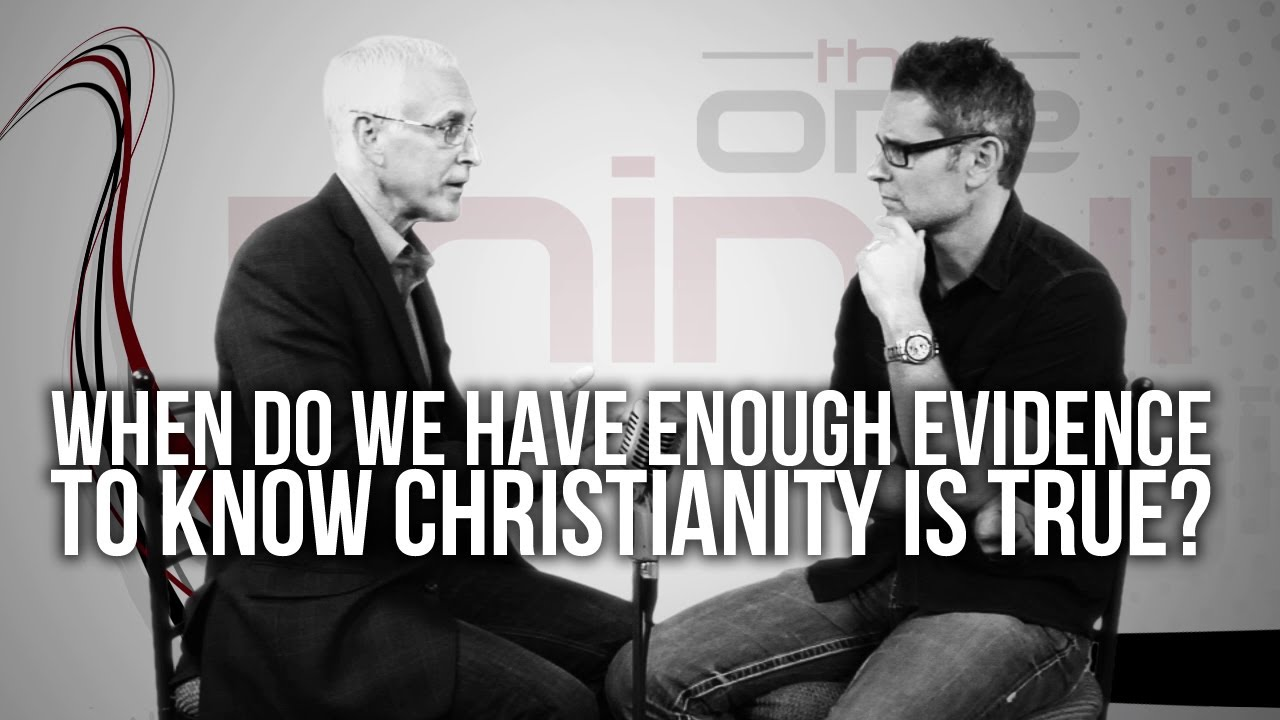 428.-When-Do-We-Have-Enough-Evidence-To-Know-Christianity-Is-True