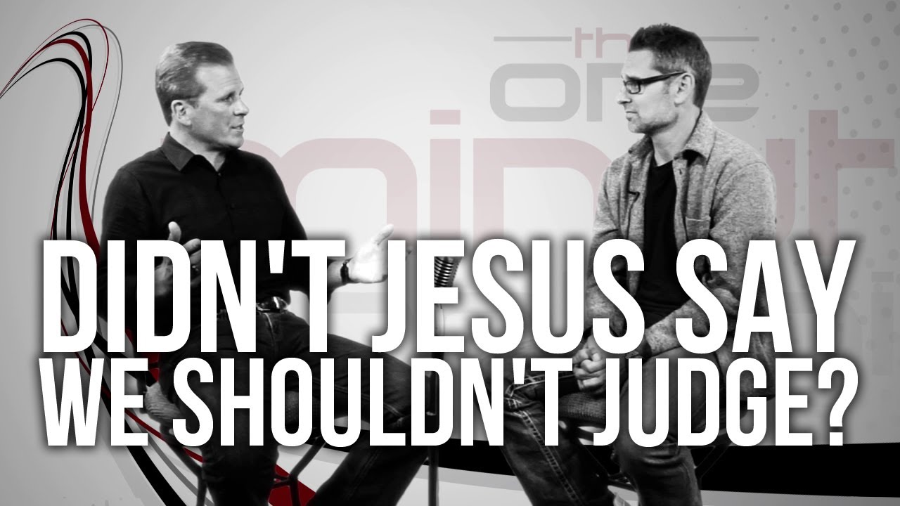 436.-Didnt-Jesus-Say-We-Shouldnt-Judge