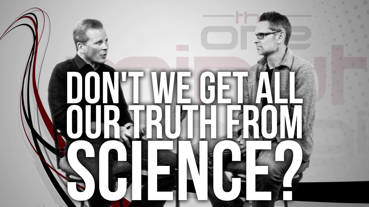 444.-Dont-We-Get-All-Our-Truth-From-Science