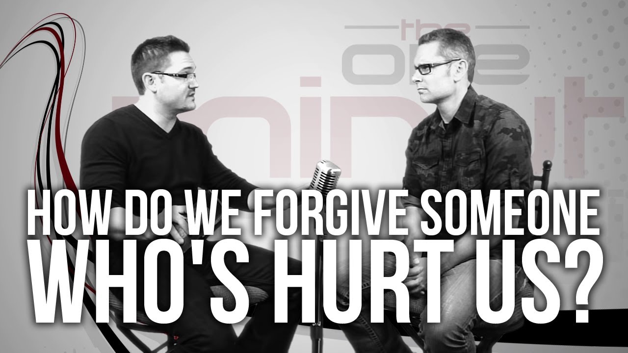 448.-How-Do-We-Forgive-Someone-Whos-Hurt-Us