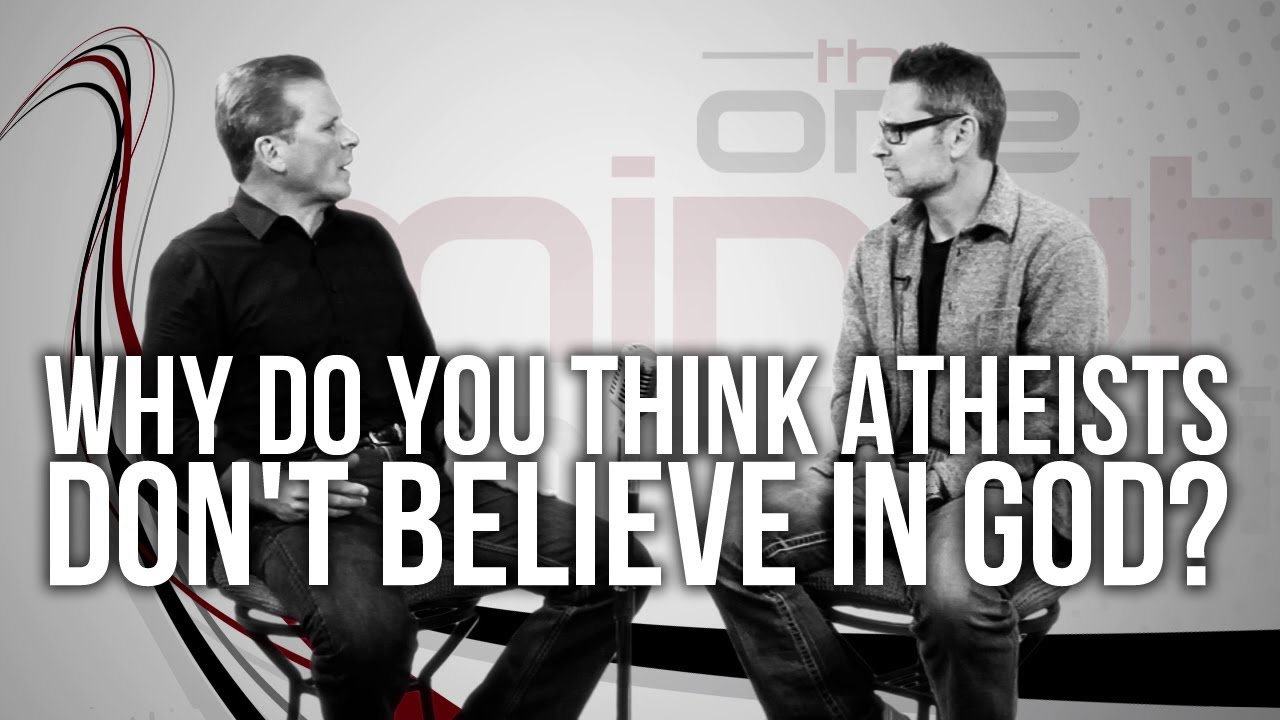 450.-Why-Do-You-Think-Atheists-Dont-Believe-In-God