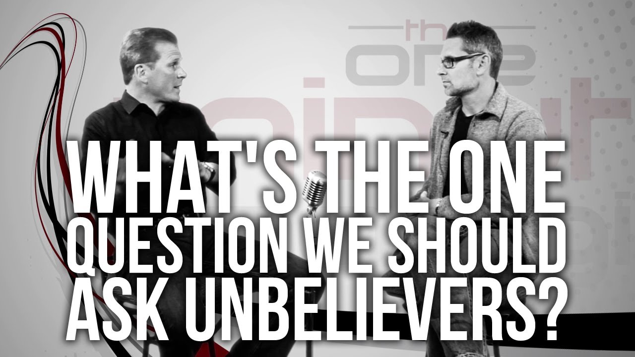453.-Whats-The-One-Question-We-Should-Ask-Unbelievers