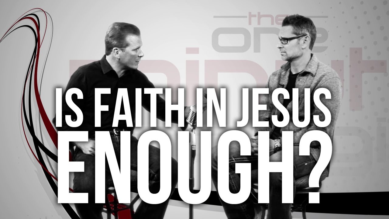 469.-Is-Faith-In-Jesus-Enough