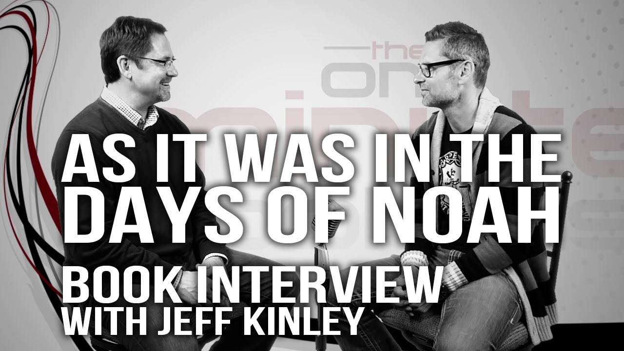 475.-As-It-Was-In-The-Days-Of-Noah-Book-Interview-with-Jeff-Kinley