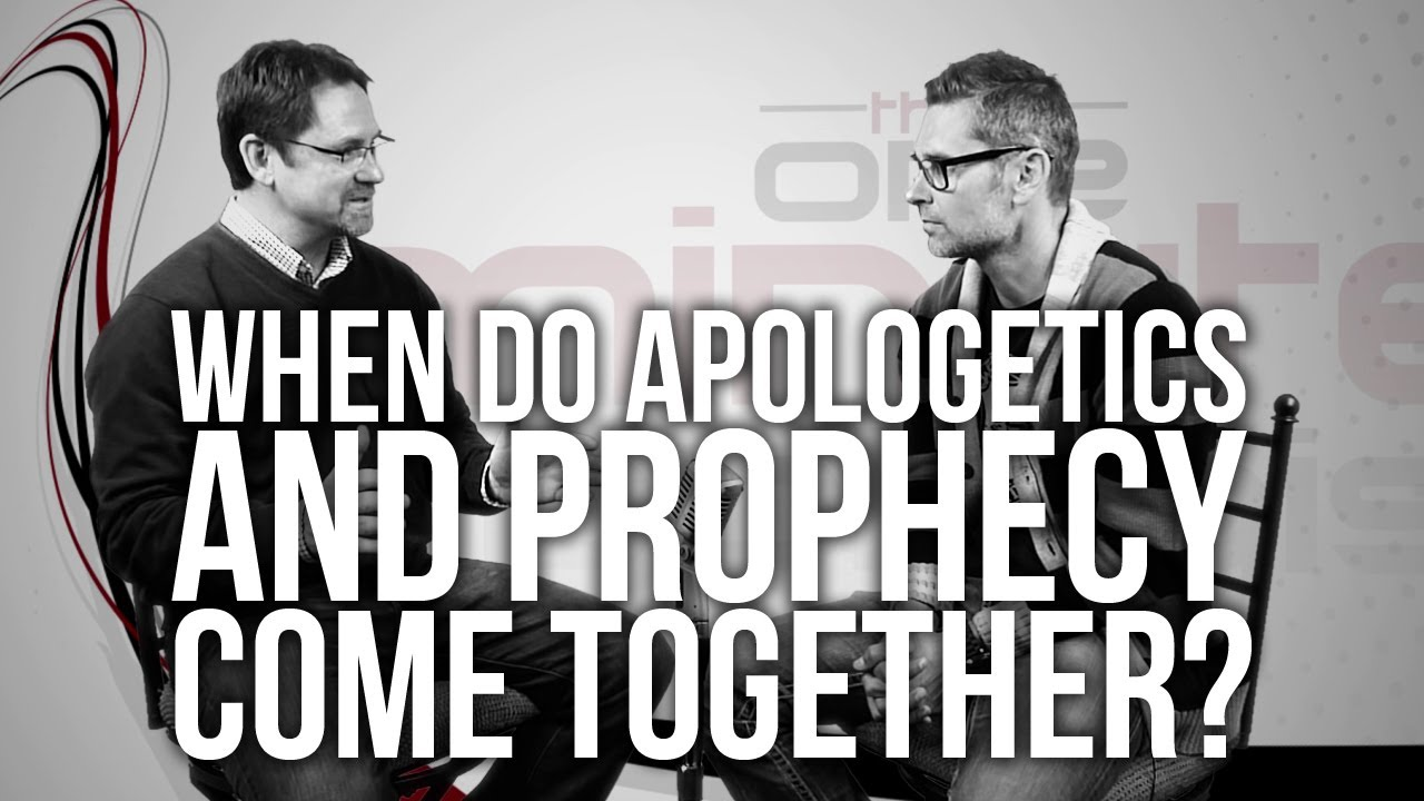 476.-When-Do-Apologetics-And-Prophecy-Come-Together