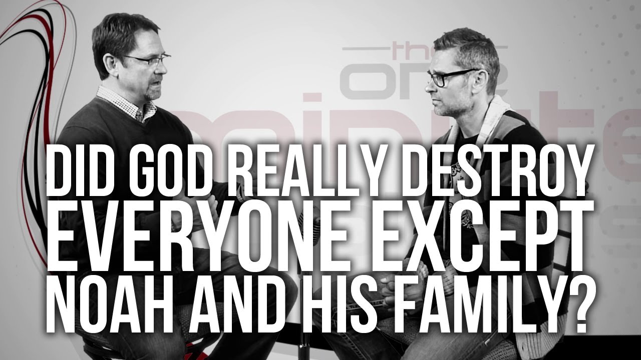 478.-Did-God-Really-Destroy-Everyone-Except-Noah-And-His-Family