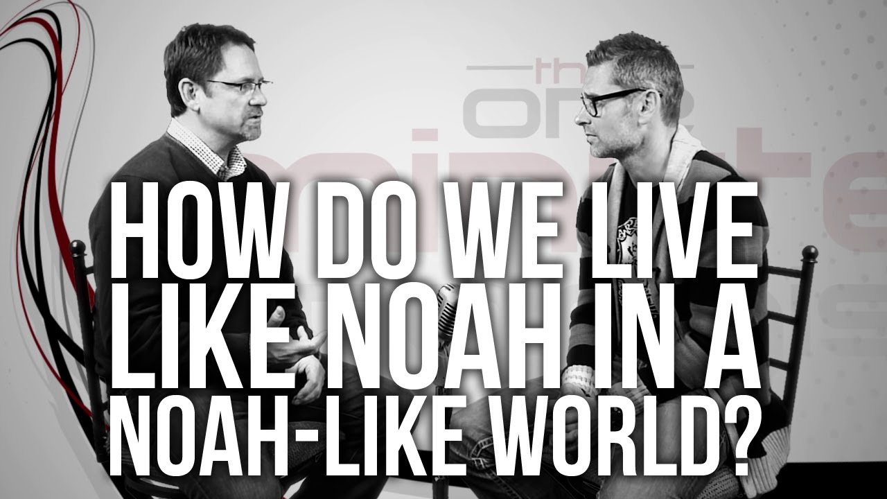 481.-How-Do-We-Live-Like-Noah-In-A-Noah-Like-World