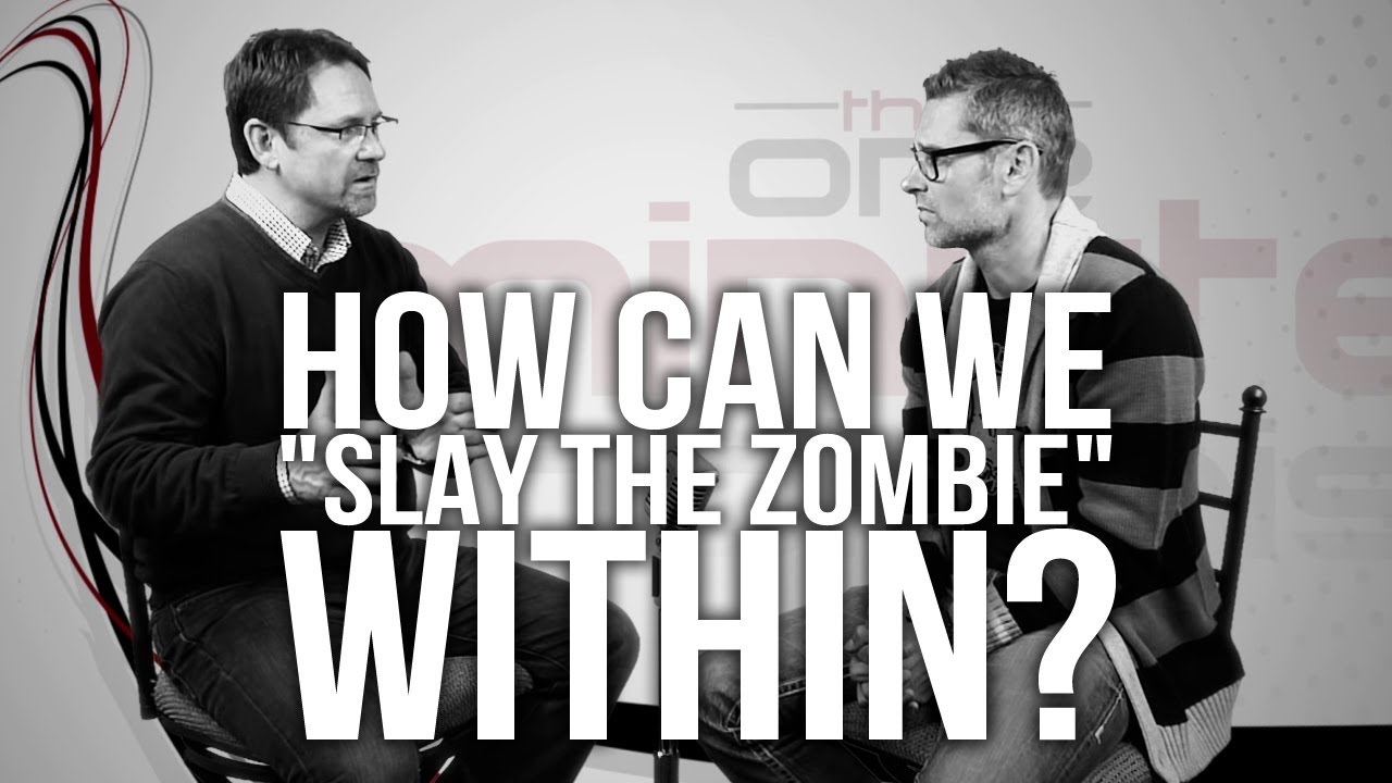 491.-How-Can-We-Slay-The-Zombie-Within