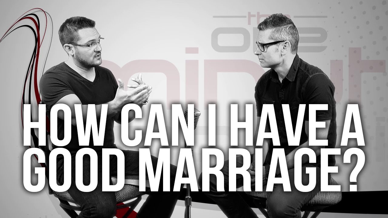 513.-How-Can-I-Have-A-Good-Marriage