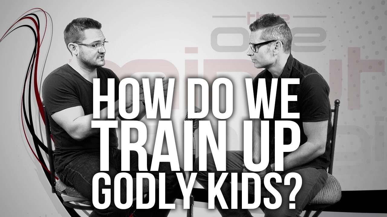 519.-How-Do-We-Train-Up-Godly-Kids