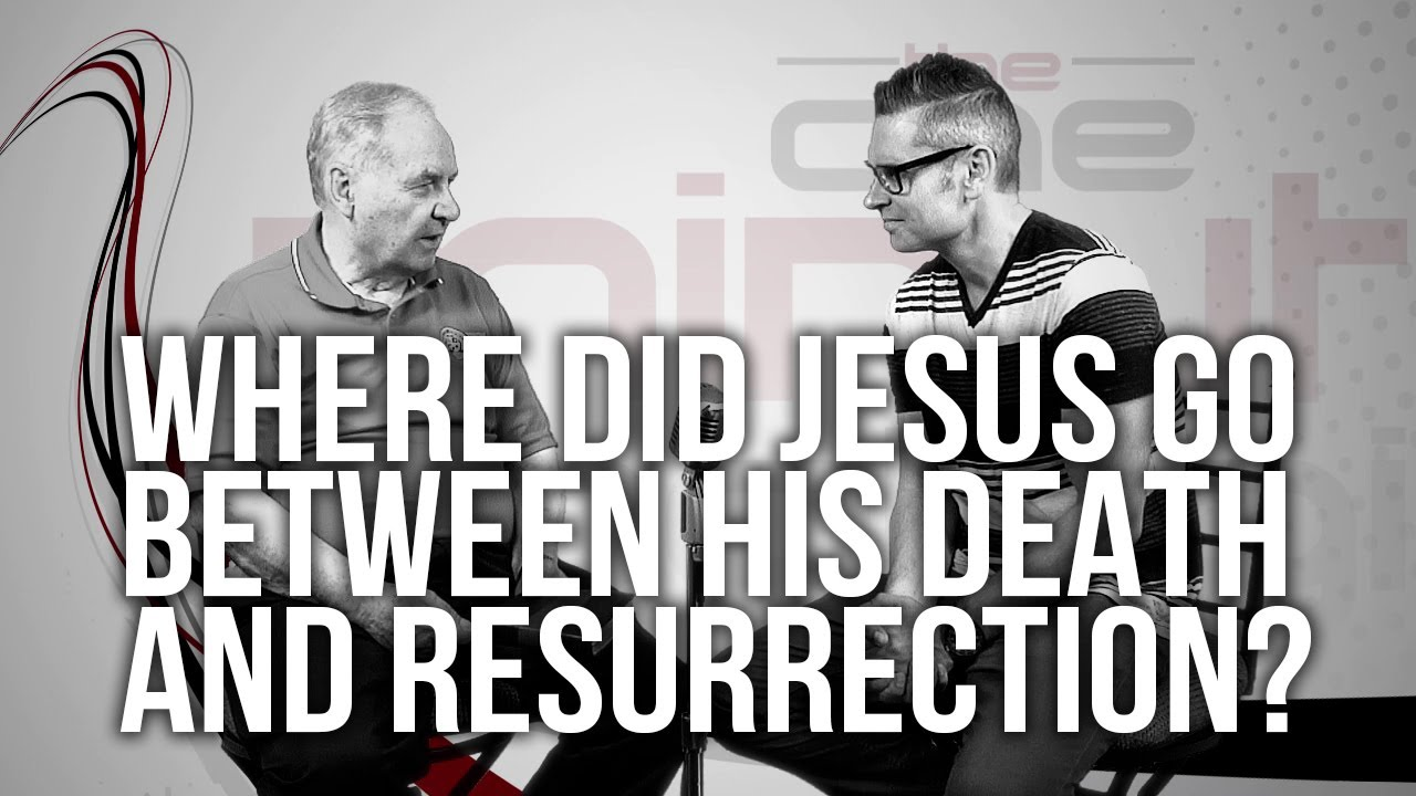 530.-Where-Did-Jesus-Go-Between-His-Death-And-Resurrection