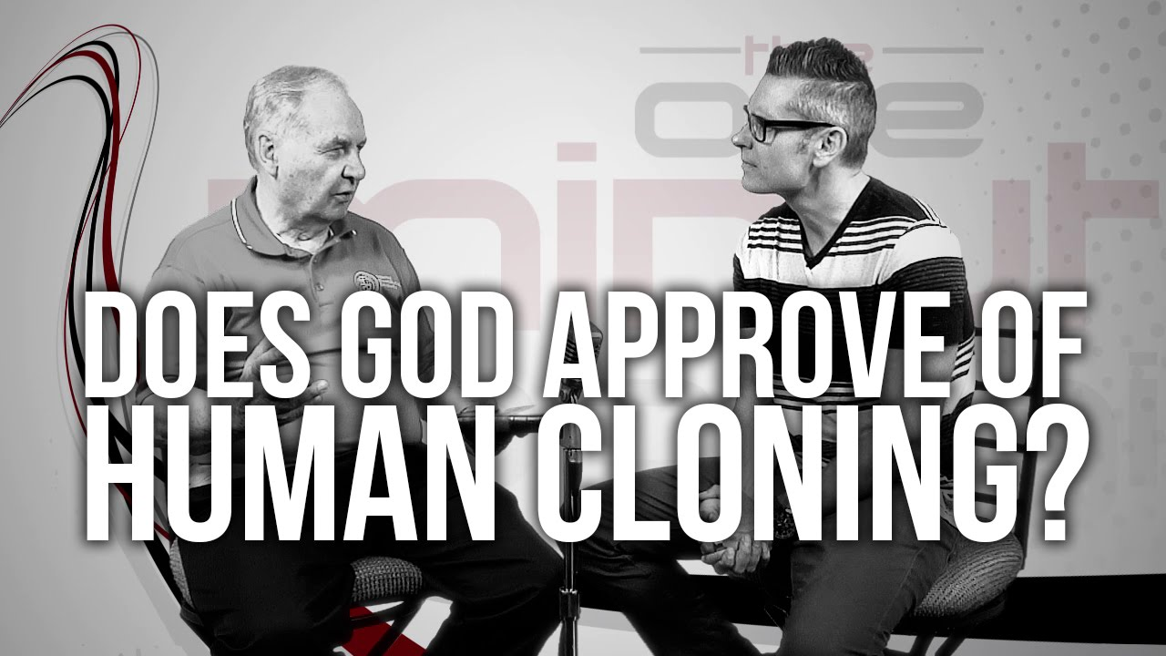 541.-Does-God-Approve-Of-Human-Cloning