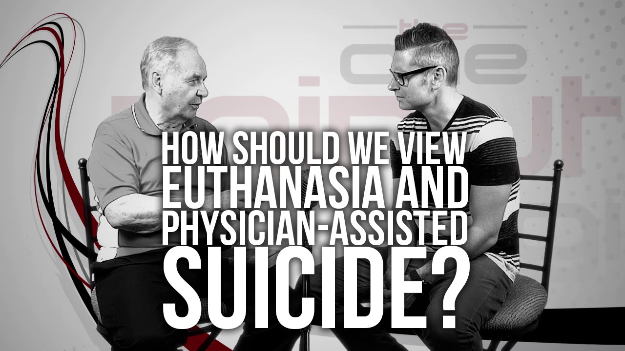 544.-How-Should-We-View-Euthanasia-And-Physician-Assisted-Suicide