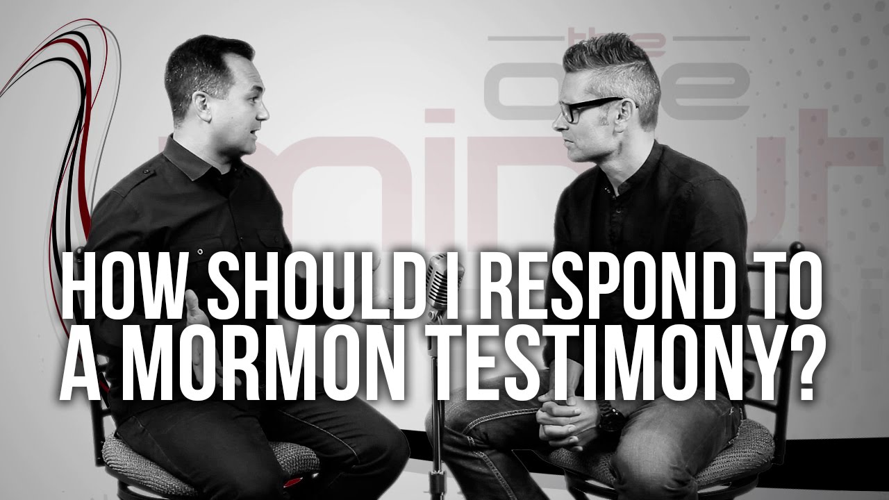 554.-How-Should-I-Respond-To-A-Mormon-Testimony