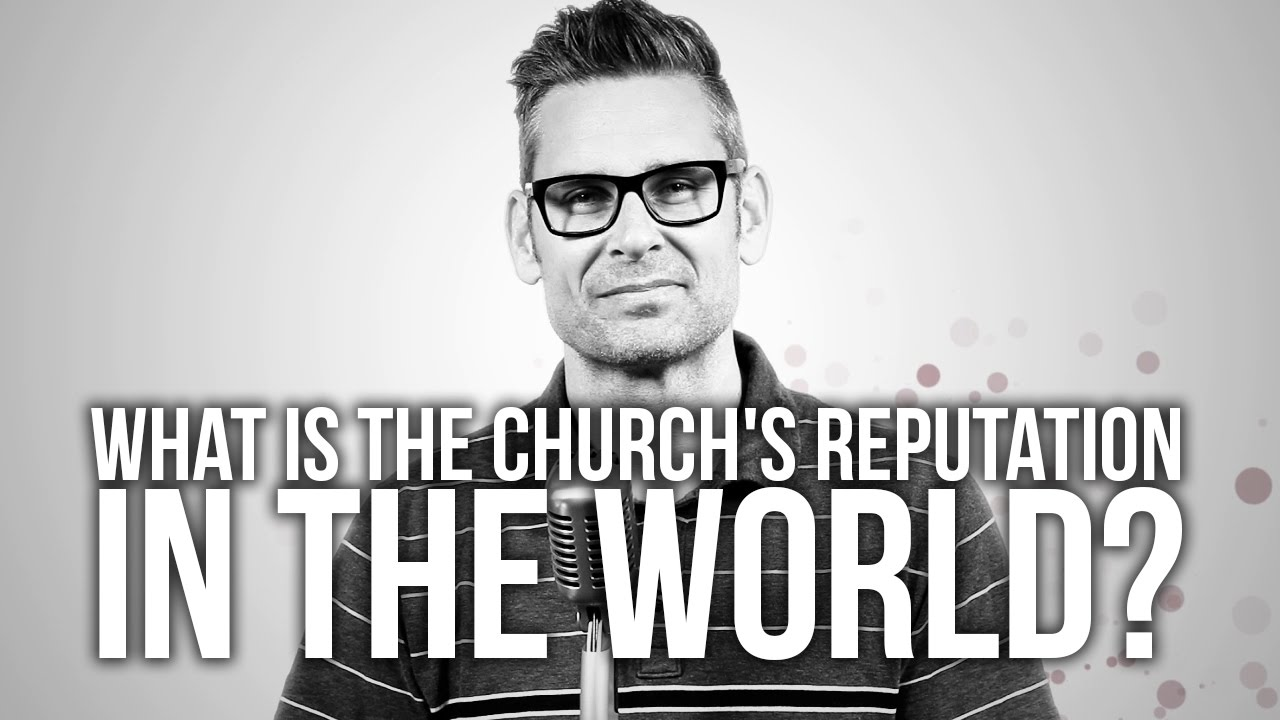 564.-What-Is-The-Churchs-Reputation-In-The-World