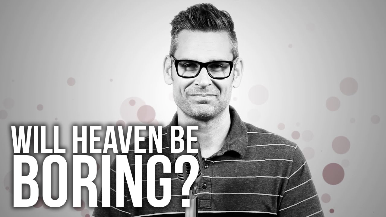 567.-Will-Heaven-Be-Boring