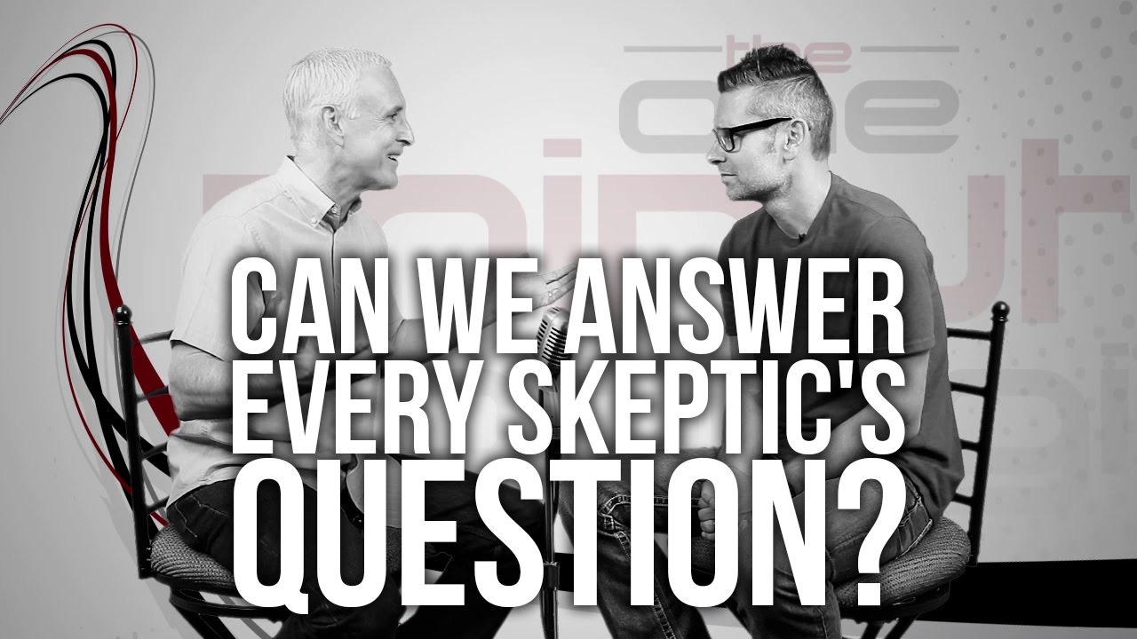 571.-Can-We-Answer-Every-Skeptics-Question