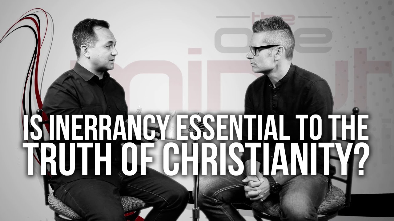 573.-Is-Inerrancy-Essential-To-The-Truth-Of-Christianity