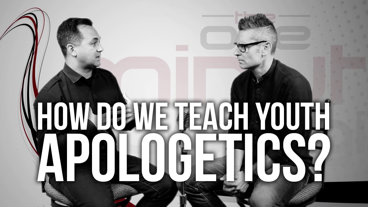 583.-How-Do-We-Teach-Youth-Apologetics