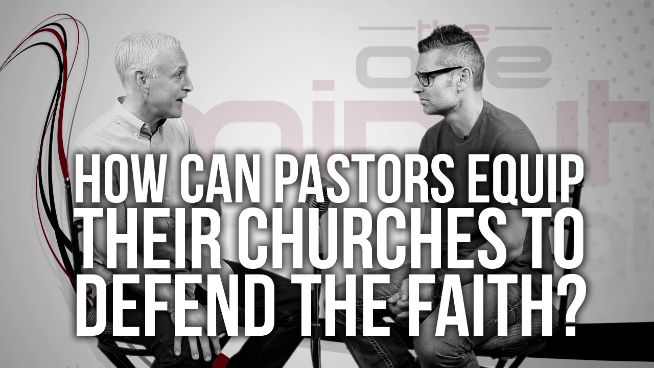 586.-How-Can-Pastors-Equip-Their-Churches-To-Defend-The-Faith