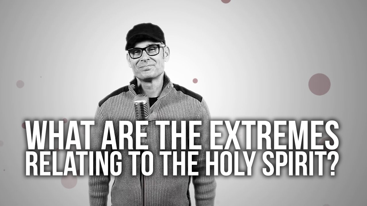 614.-What-Are-The-Extremes-Relating-To-The-Holy-Spirit
