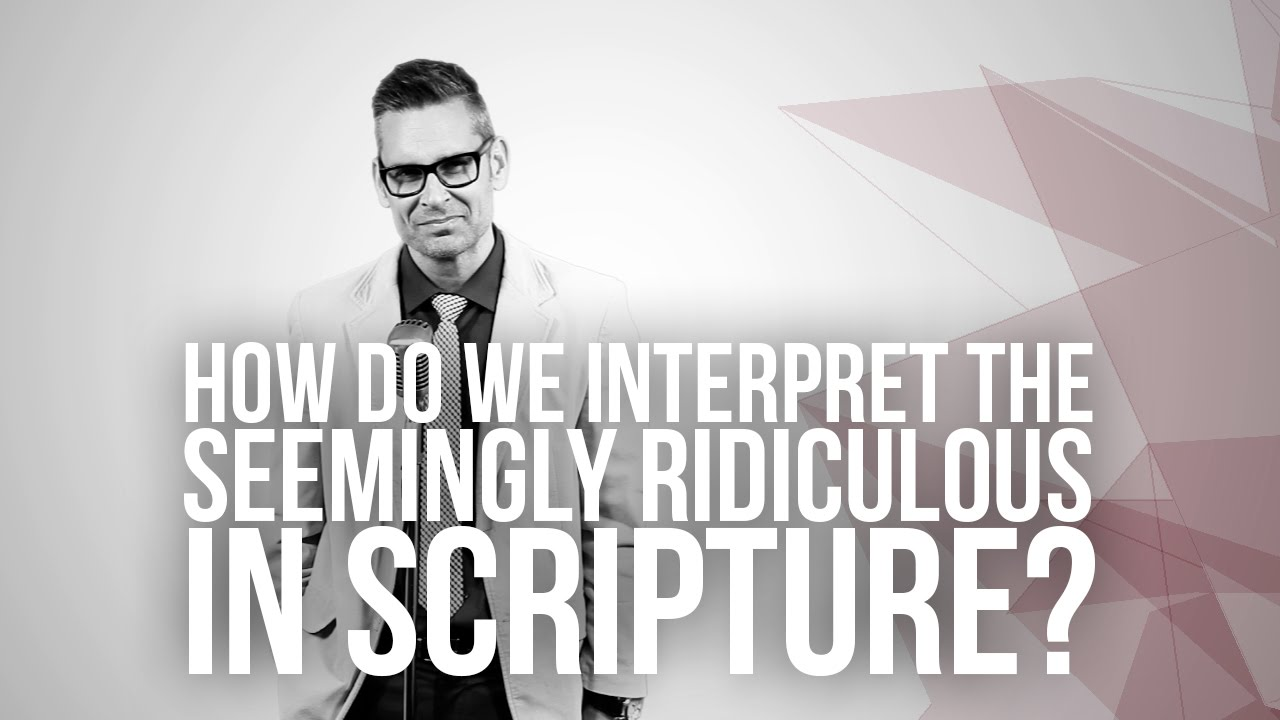 645.-How-Do-We-Interpret-The-Seemingly-Ridiculous-In-Scripture