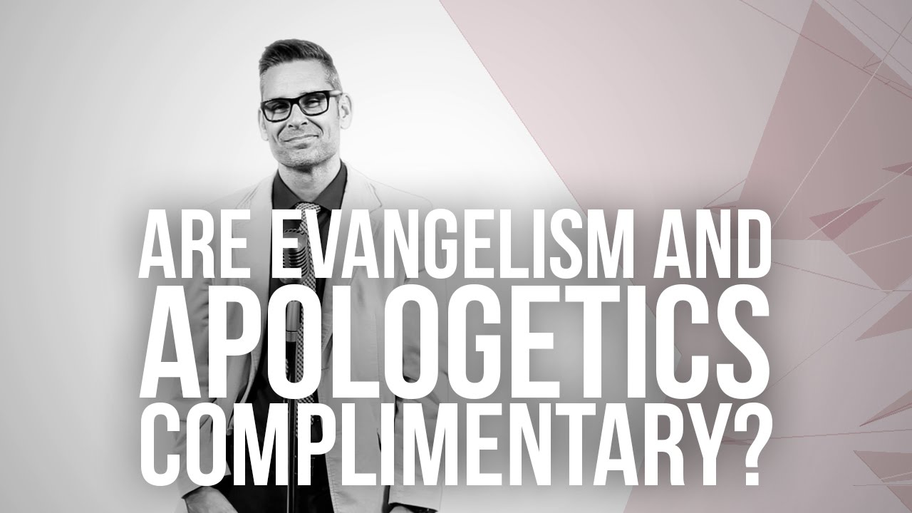 649.-Are-Evangelism-And-Apologetics-Complimentary