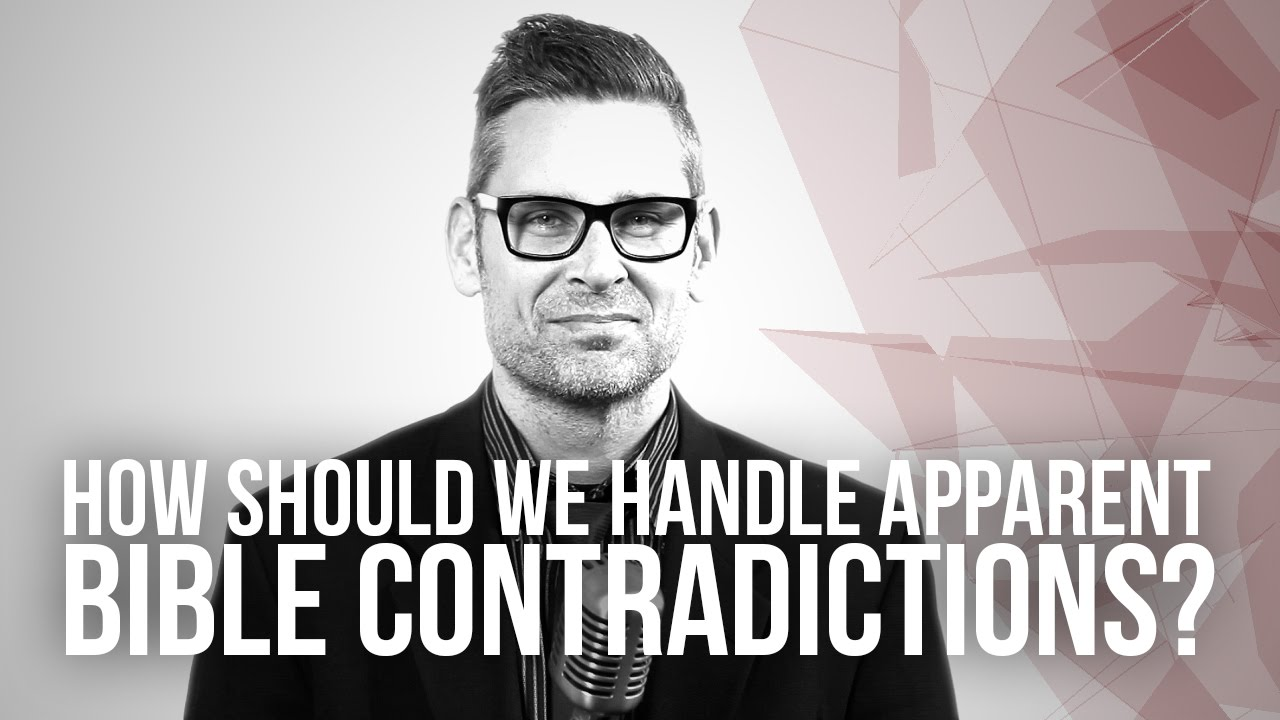 652.-How-Should-We-Handle-Apparent-Bible-Contradictions